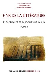 Fins de la littérature - Esthétique et discours de la fin