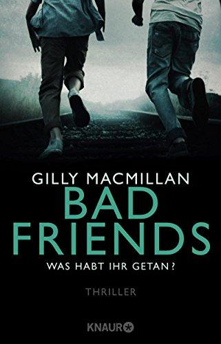 Bad Friends - Was habt ihr getan?: Thriller (Was Kanal S)