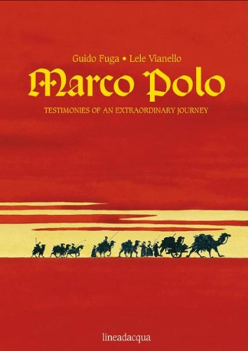 Marco Polo. Testimonies of an extraordinary journey