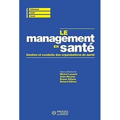 Le management en santé: Gestion et conduite des organisations de santé