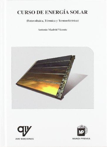 Curso de energía solar (térmica y fotovoltaica) : adaptado al código técnico de la edificación
