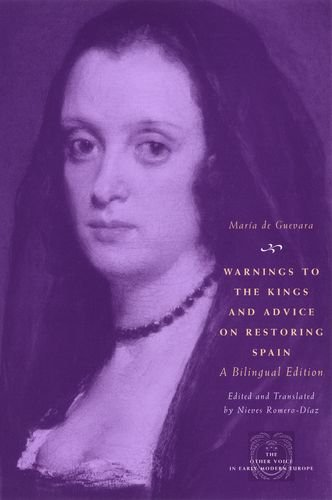 Descargar Libro Warnings to the Kings and Advice on Restoring Spain (Other Voice in Early Modern Europe) de Maria de Guevara