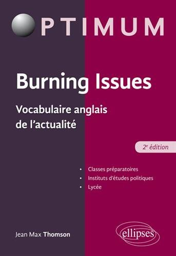 Burning Issues - Vocabulaire anglais de l'actualité - 2e édition par Jean-Max Thomson