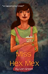 Miss Hex Mex (The Chaotic Coven Book 2) (English Edition)