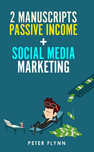 Online Marketing: 2 Manuscripts- Passive income,social media marketing: Learn how to make money online and learn how to market your product online (English Edition)