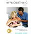 The Hypnobirthing Book: An Inspirational Guide for a Calm, Confident, Natural Birth