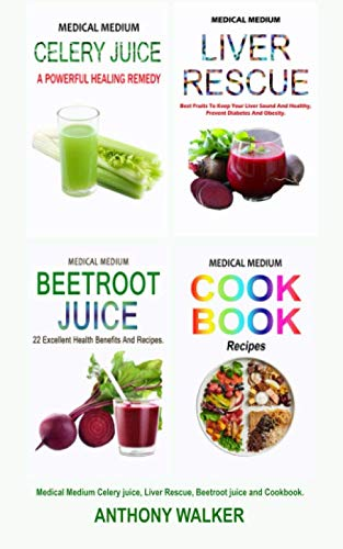 MEDICAL MEDIUM: Celery juice, Liver Rescue, Beetroot juice and Cookbook