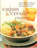 Cajun & Creole Cuisine (From Gumbo to Jambalaya- Vibrant Loiusiana Food Made Deliciously Easy)
