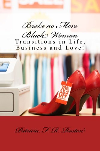 broke-no-more-black-woman-transitions-in-life-business-and-love