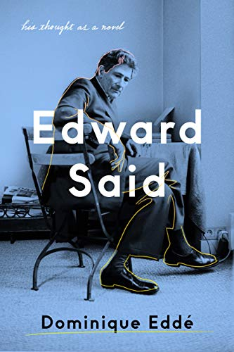 Edward Said: His Thought as a Novel (English Edition)