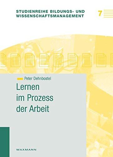 Lernen im Prozess der Arbeit (Studienreihe Bildungs- und Wissenschaftsmanagement)
