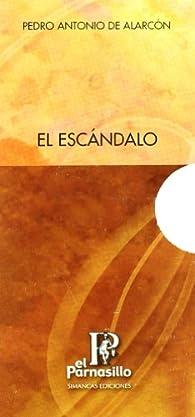 Escandalo, el  - clasicos el parnasillo par  Pedro Antonio de Alarcón