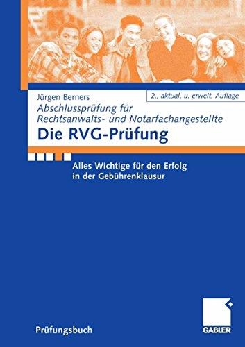 Die RVG-Prüfung: Alles Wichtige für den Erfolg in der Gebührenklausur (Abschlussprüfung für Rechtsanwalts- und Notarfachangestellte)