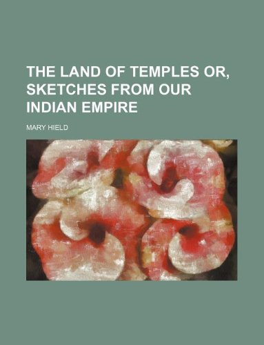the-land-of-temples-or-sketches-from-our-indian-empire