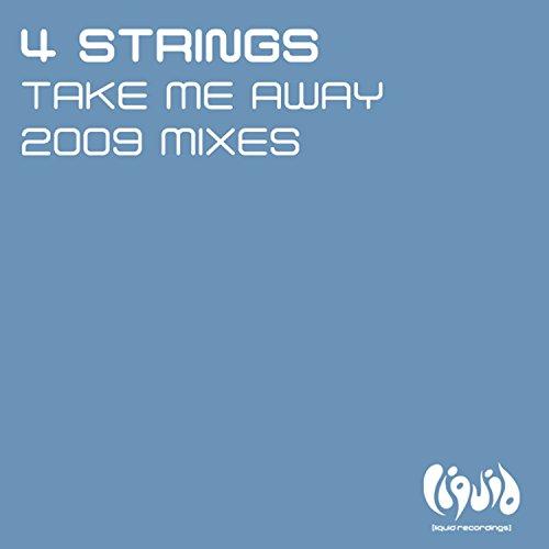 Take Me Away (2009 Mixes)