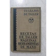 Trabajos De Taller RECETAS DE TALLER MAQUINAS HERRAMIENTAS DE MANO