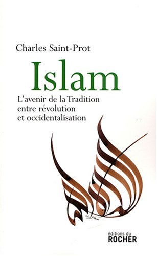 Islam : L'avenir de la Tradition entre révolution et occidentalisation