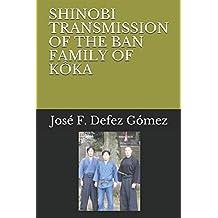 SHINOBI TRANSMISSION OF THE BAN FAMILY OF KÔKA