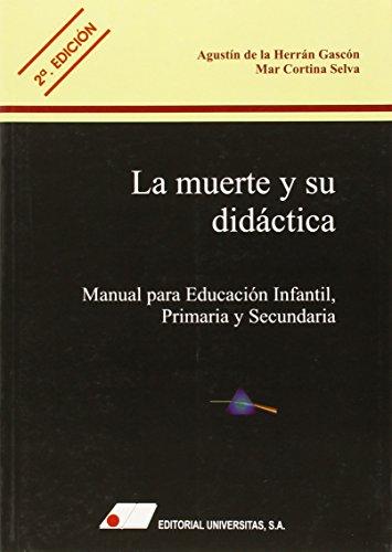 La muerte y su didáctica : manual para educación infantil, primaria y secundaria por Mar Cortina Selva