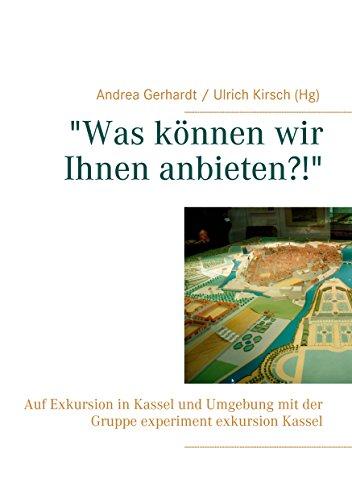 e3f85644299fea Auf Exkursion in Kassel und Umgebung mit der Gruppe experiment exkursion  Kassel eBook  Andrea Gerhardt