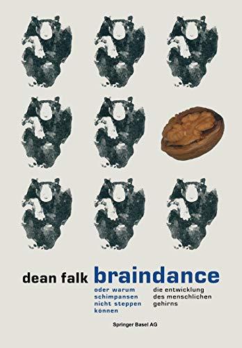 Braindance oder Warum Schimpansen nicht steppen können: Die Evolution des menschlichen Gehirns (German Edition)