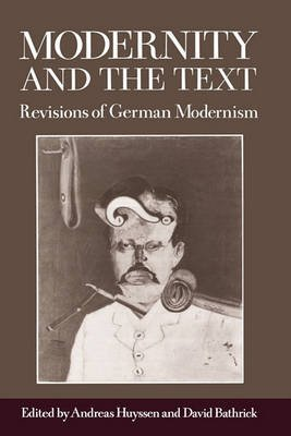 [(Modernity and the Text : Revisions of German Modernism)] [Edited by Andreas Huyssen ] published on (October, 1991)