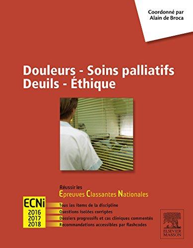 Douleurs - Soins palliatifs - Deuils - Ethique: Russir les ECNi