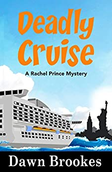 Deadly Cruise (A Rachel Prince Mystery Book 2) by [Brookes, Dawn]