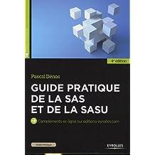 Guide pratique de la SAS et de la SASU: Compléments en ligne sur editions-eyrolles.com.