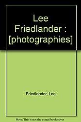 Lee Friedlander : [photographies]