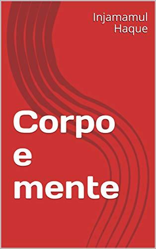 Corpo e mente (Galician Edition) por Injamamul  Haque