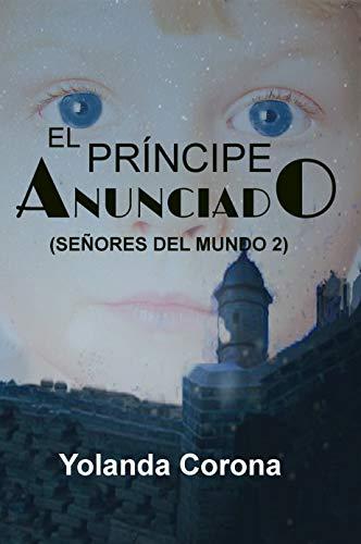 El Príncipe Anunciado (Señores Del Mundo 2): Sigue las aventuras ...