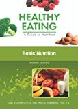 Basic Nutrition (Healthy Eating: A Guide to Nutrition)