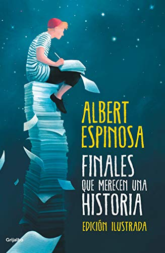 Finales que merecen una historia: Lo que perdimos en el fuego, renacerá en las cenizas (FUERA DE COLECCION) por Albert Espinosa