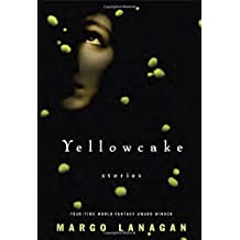 Yellowcake by Margo Lanagan (2015-05-12)