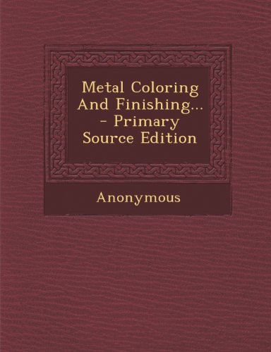 Metal Coloring And Finishing...