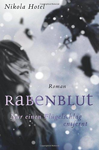 Buchseite und Rezensionen zu 'Rabenblut: Nur einen Flügelschlag entfernt (Rabenblut-Saga)' von Nikola Hotel