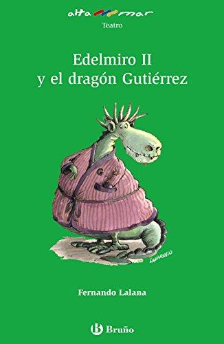 Edelmiro II y el dragón Gutiérrez (Castellano - A Partir De 10 Años - Altamar)