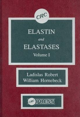 [(Elastin and Elastases: V. 1)] [By (author) Ladislas Robert ] published on (May, 1989)