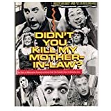 Didn't You Kill My Mother-in-law?: Story of Alternative Comedy in Britain from the Comedy Store to Saturday Live