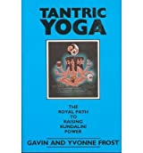 [ TANTRIC YOGA: THE ROYAL PATH TO RAISING KUNDALINI POWER ] Tantric Yoga: The Royal Path to Raising Kundalini Power By Frost, Gavin ( Author ) Aug-1990 [ Paperback ]
