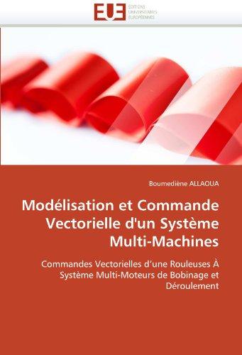 Modélisation et commande vectorielle d''un système multi-machines