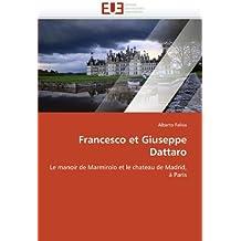 Francesco et Giuseppe Dattaro: Le manoir de Marmirolo et le chateau de Madrid, ???? Paris (French Edition) by Alberto Faliva (2011-03-28)
