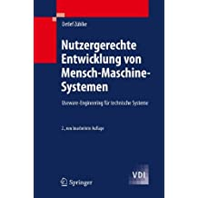 Nutzergerechte Entwicklung von Mensch-Maschine-Systemen: Useware-Engineering für technische Systeme (VDI-Buch)