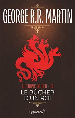 Le Trône de Fer (Tome 13) - Le Bûcher d'un roi par George R.R. Martin