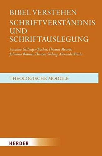 Bibel verstehen: Schriftverständnis und Schriftauslegung (Theologische Module)