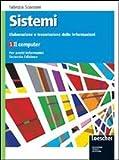 Sistemi: elaborazione e trasmissione delle informazioni. Con espansione online. Per gli Ist. tecnici: 1