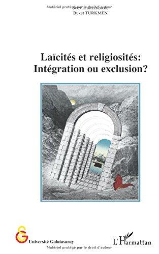 Laïcités et religiosités : intégration ou exclusion ?