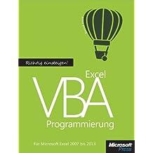 Richtig einsteigen: Excel VBA-Programmierung. Für Microsoft Excel 2007 bis 2013
