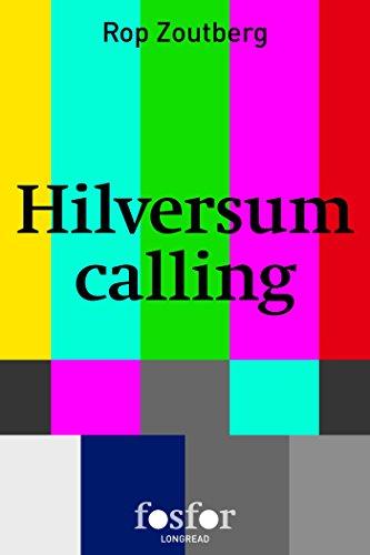 Hilversum calling (Dutch Edition) por Rop Zoutberg